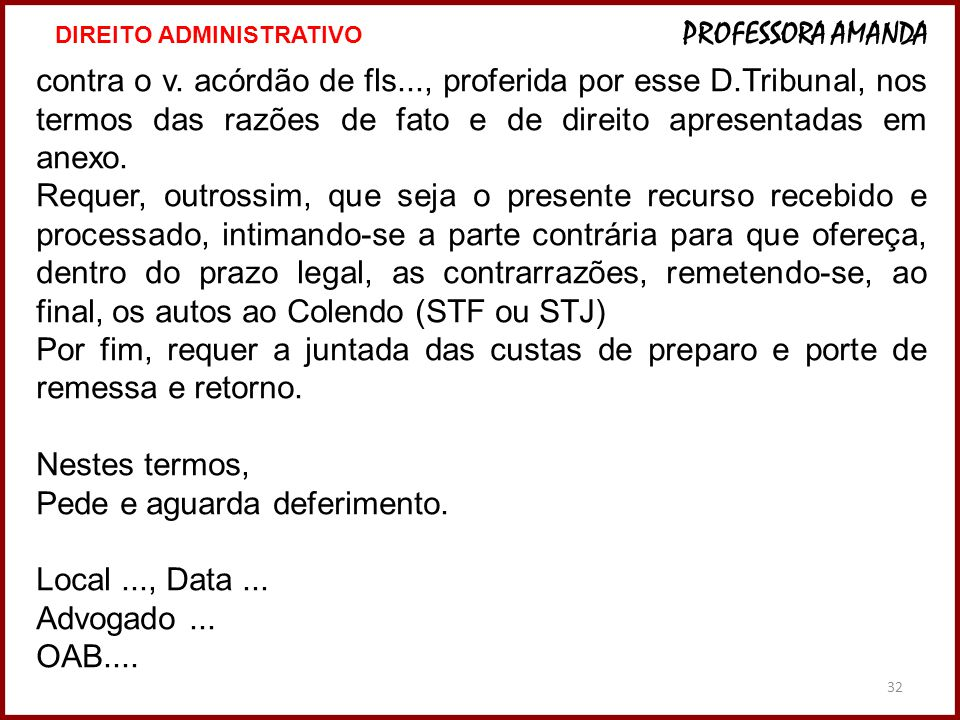 Pede e aguarda deferimento. Local ..., Data ... Advogado ... OAB....
