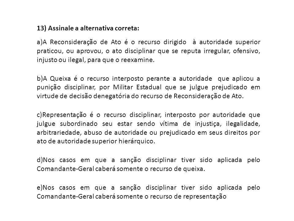 13) Assinale a alternativa correta: