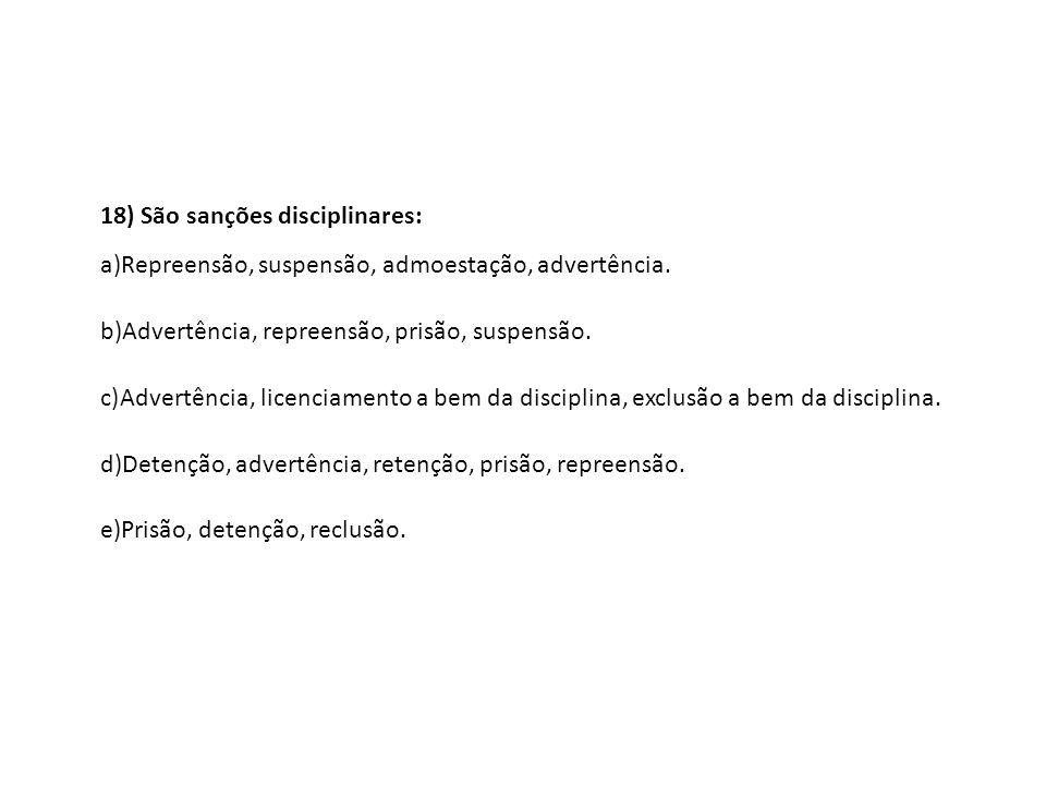 18) São sanções disciplinares: