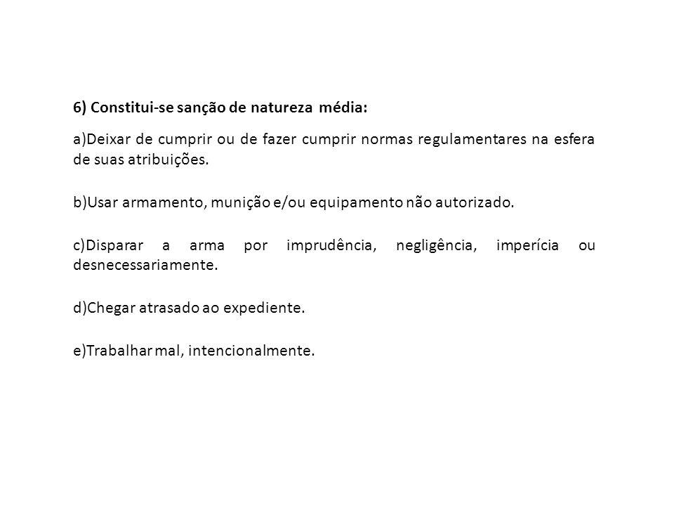 6) Constitui-se sanção de natureza média: