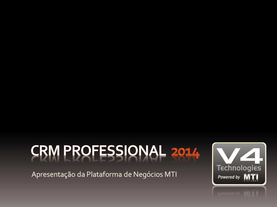 CRM Professional 2014 Apresentação da Plataforma de Negócios MTI