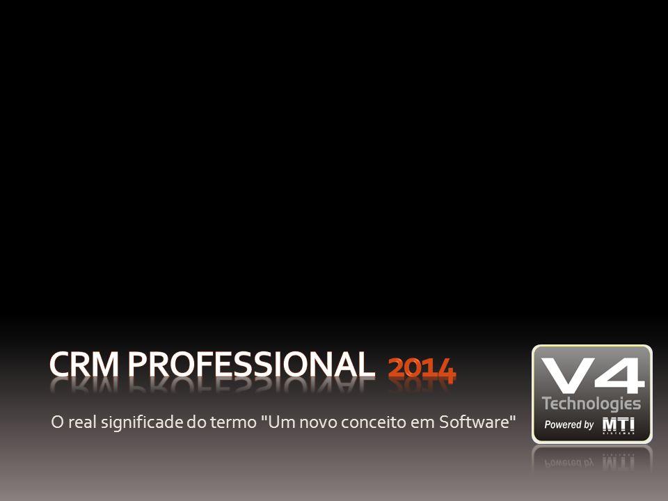 CRM Professional 2014 O real significade do termo Um novo conceito em Software