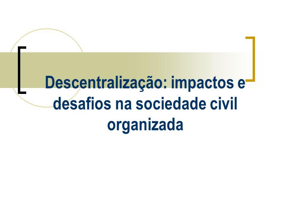 Descentralização: impactos e desafios na sociedade civil organizada