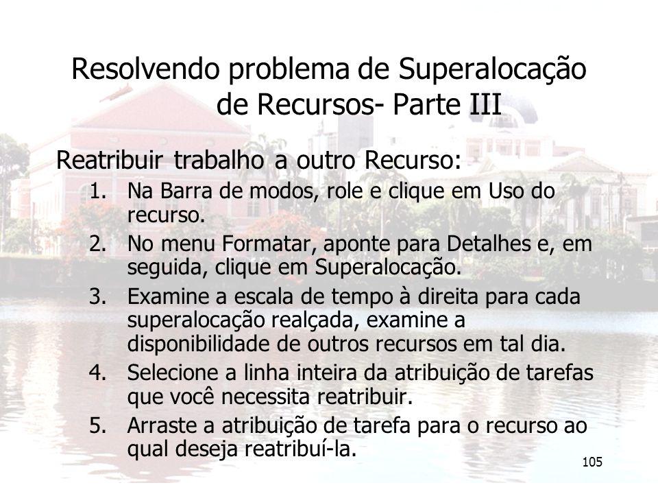 Resolvendo problema de Superalocação de Recursos- Parte III