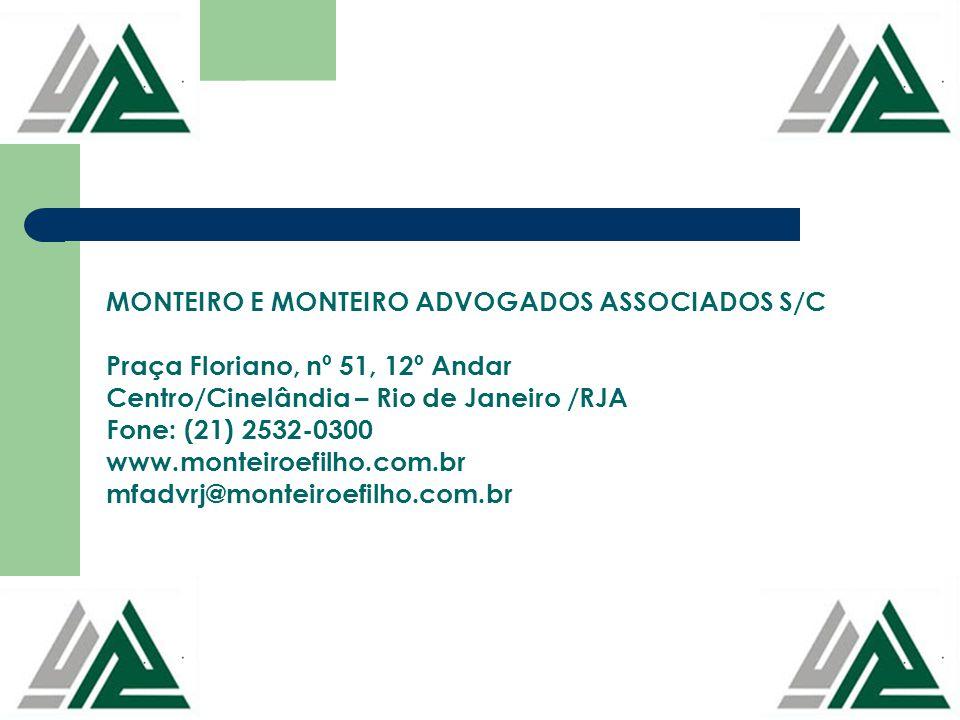 MONTEIRO E MONTEIRO ADVOGADOS ASSOCIADOS S/C Praça Floriano, nº 51, 12º Andar