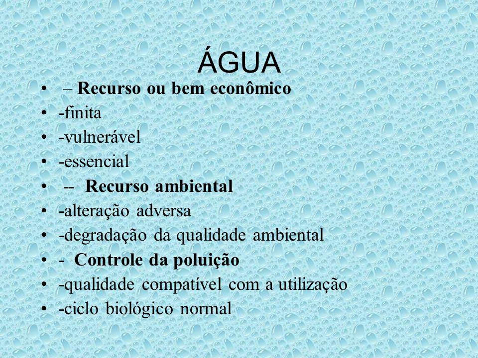 ÁGUA – Recurso ou bem econômico -finita -vulnerável -essencial