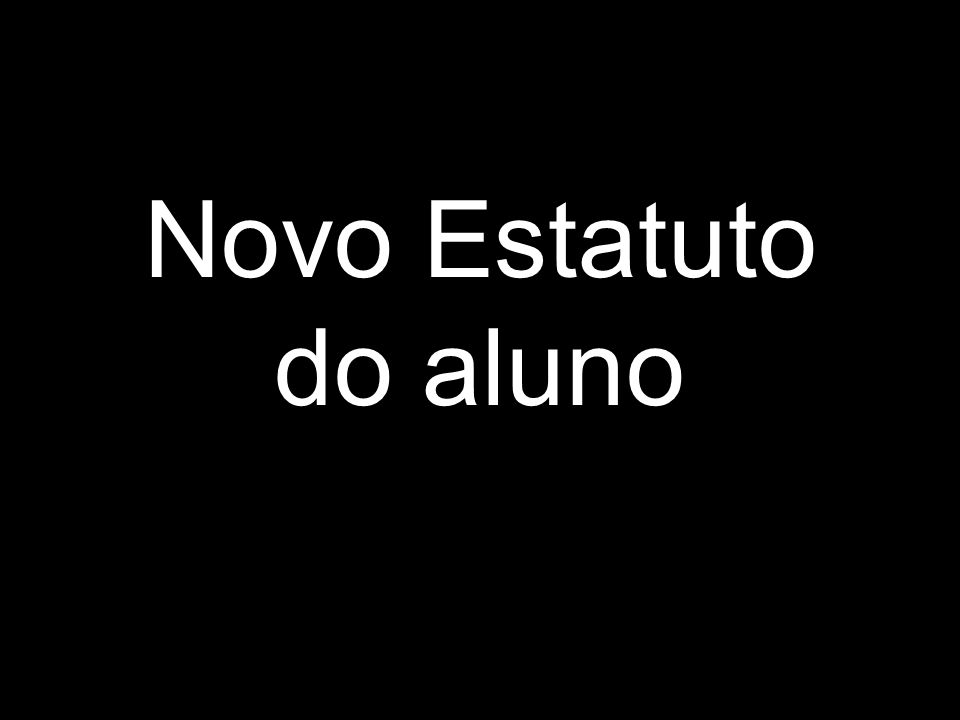 Novo Estatuto do aluno