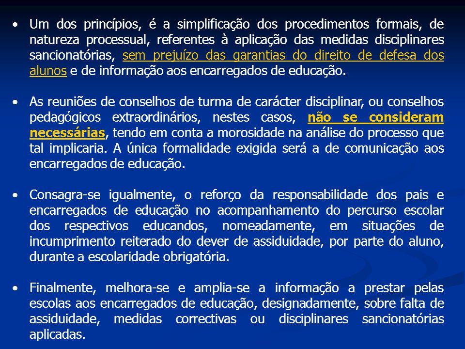 Um dos princípios, é a simplificação dos procedimentos formais, de natureza processual, referentes à aplicação das medidas disciplinares sancionatórias, sem prejuízo das garantias do direito de defesa dos alunos e de informação aos encarregados de educação.