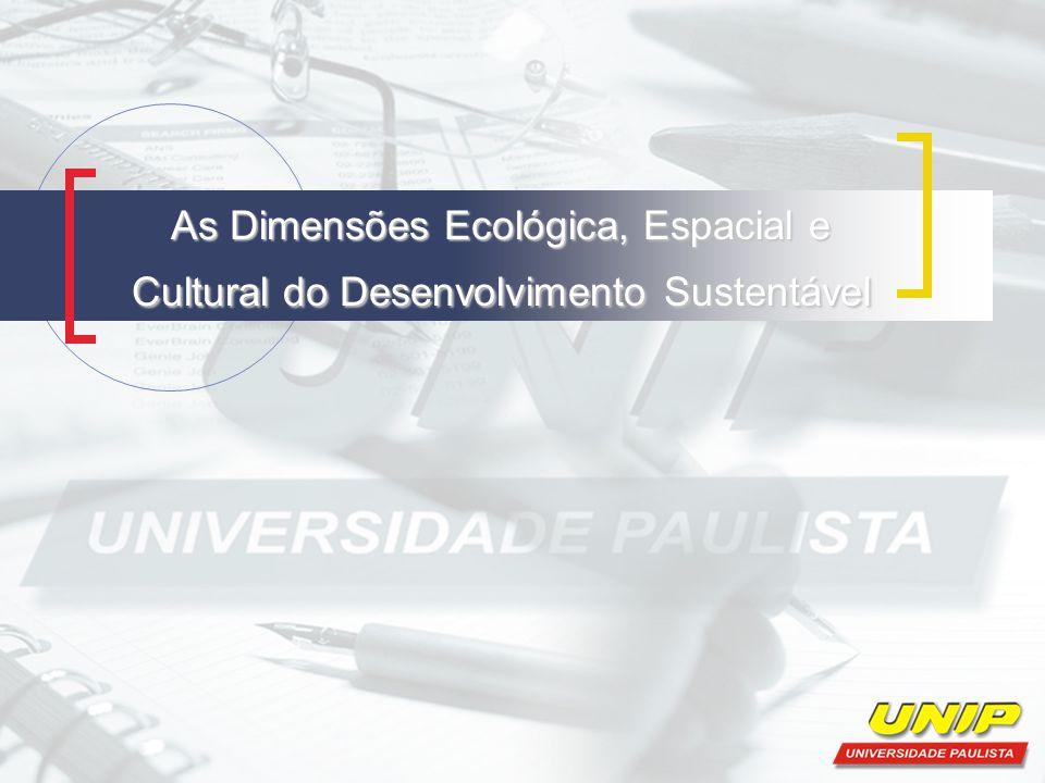 As Dimensões Ecológica, Espacial e Cultural do Desenvolvimento Sustentável