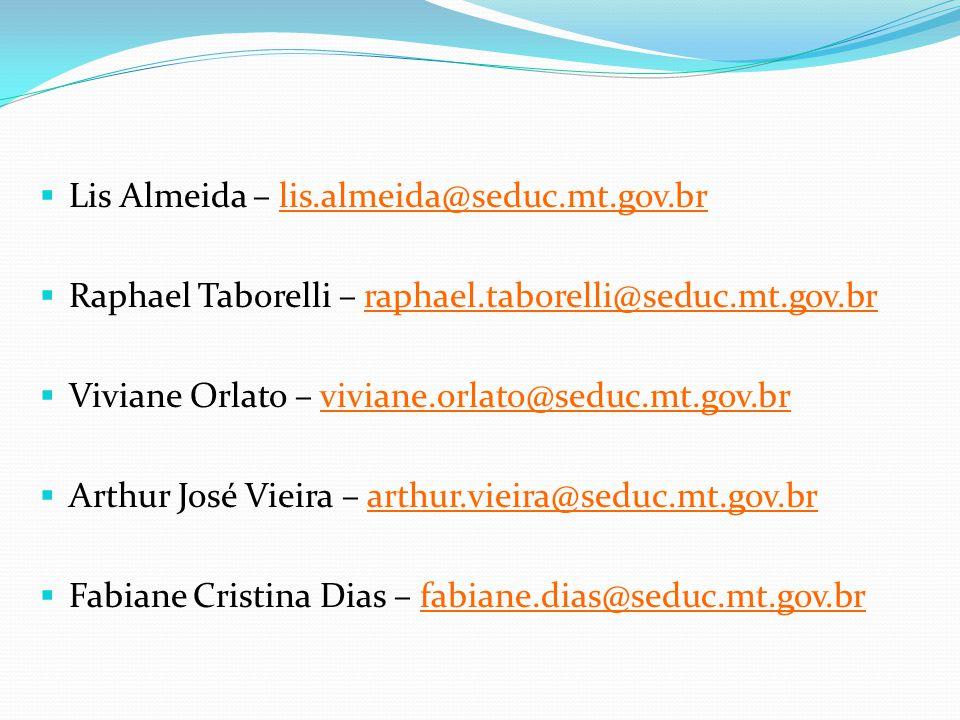 Lis Almeida – lis.almeida@seduc.mt.gov.br