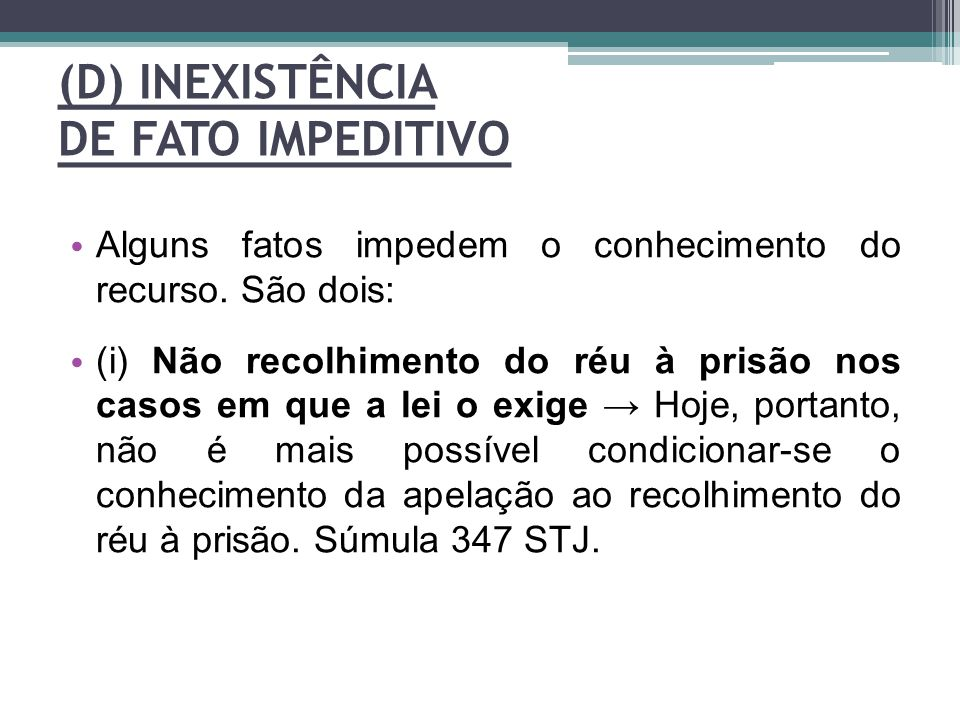 (D) INEXISTÊNCIA DE FATO IMPEDITIVO