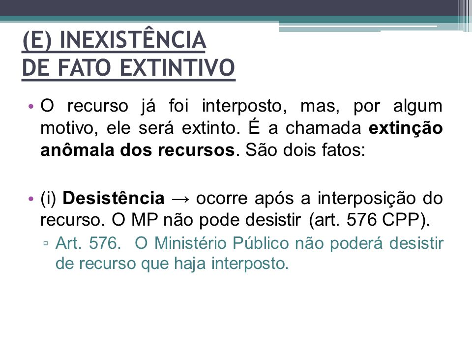 (E) INEXISTÊNCIA DE FATO EXTINTIVO