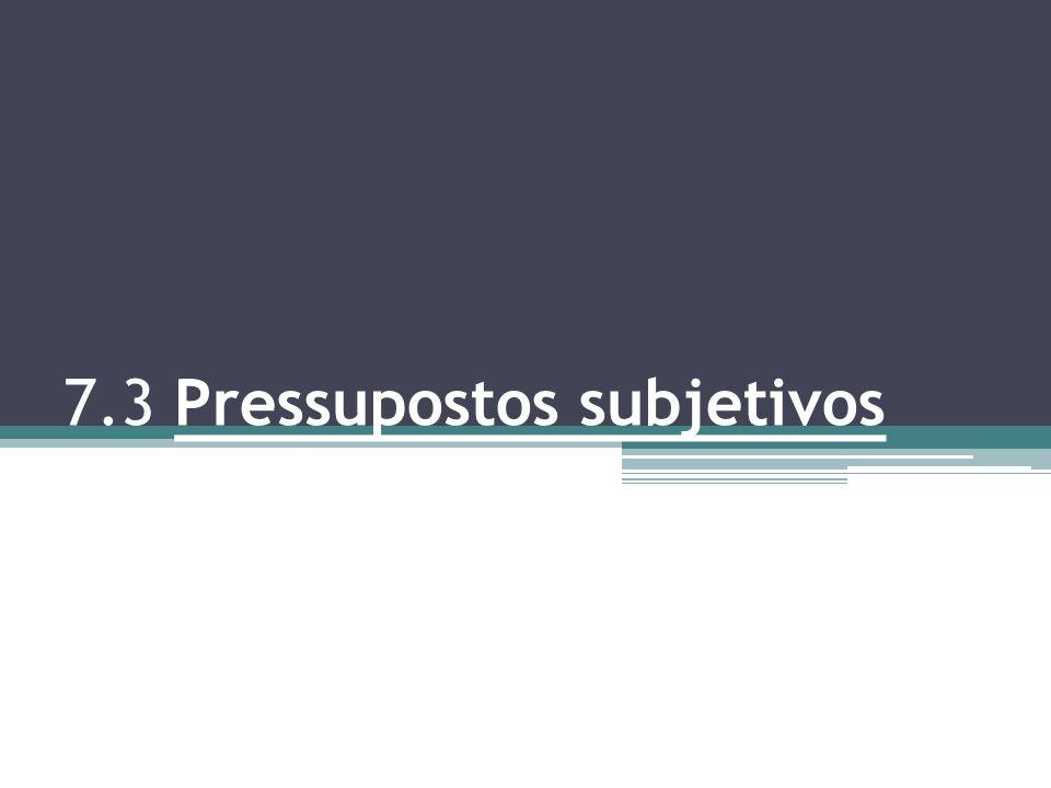 7.3 Pressupostos subjetivos