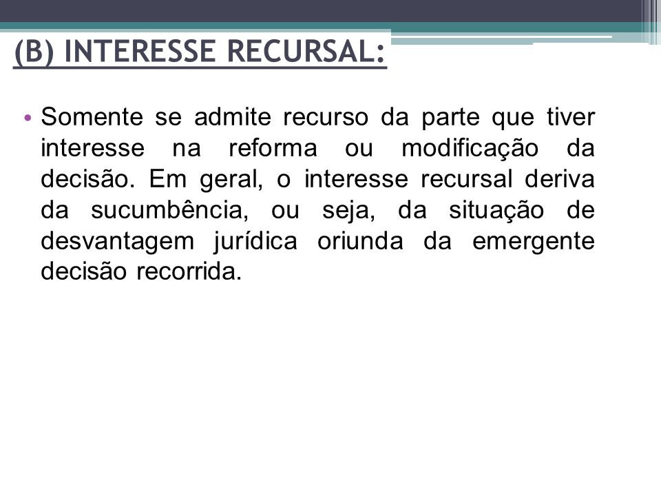 (B) INTERESSE RECURSAL:
