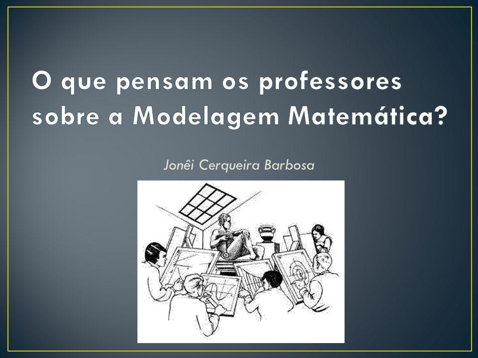 O que pensam os professores sobre a Modelagem Matemática