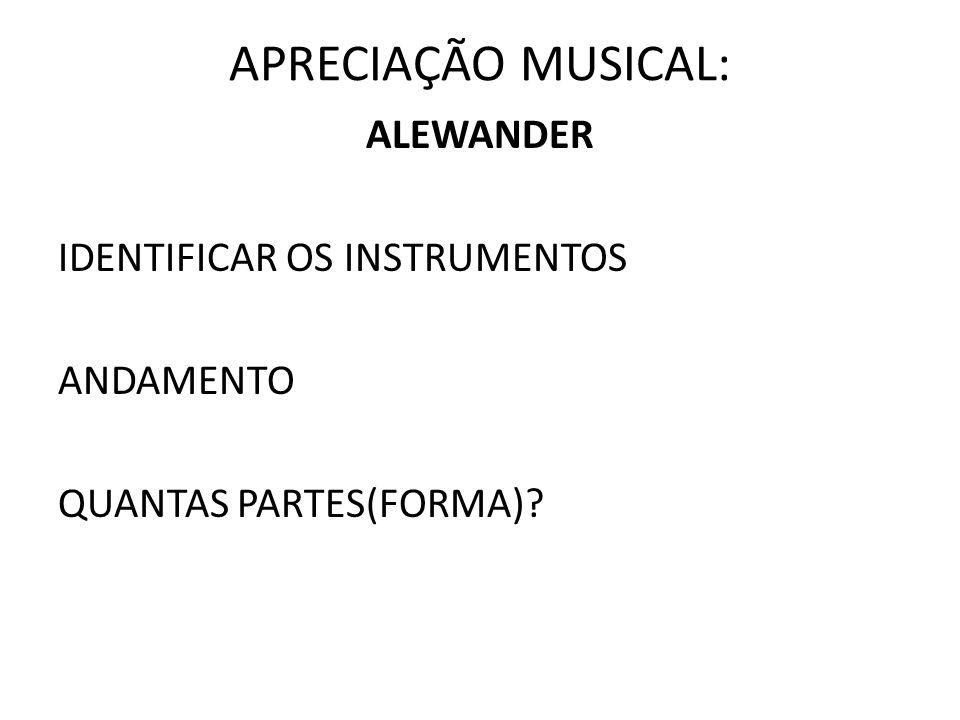 ALEWANDER IDENTIFICAR OS INSTRUMENTOS ANDAMENTO QUANTAS PARTES(FORMA)