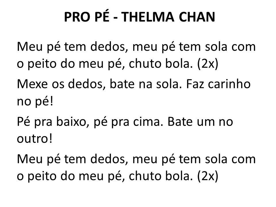 PRO PÉ - THELMA CHAN