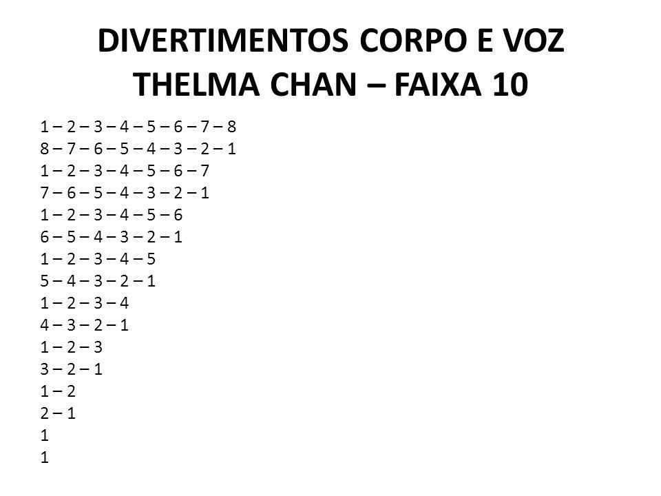 DIVERTIMENTOS CORPO E VOZ THELMA CHAN – FAIXA 10