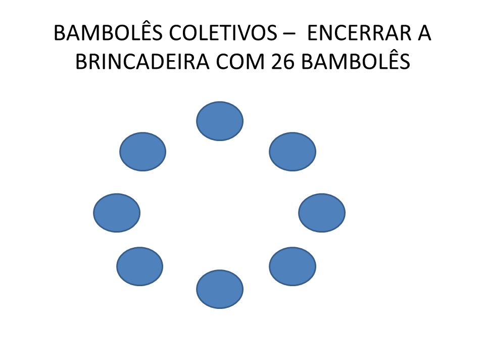 BAMBOLÊS COLETIVOS – ENCERRAR A BRINCADEIRA COM 26 BAMBOLÊS