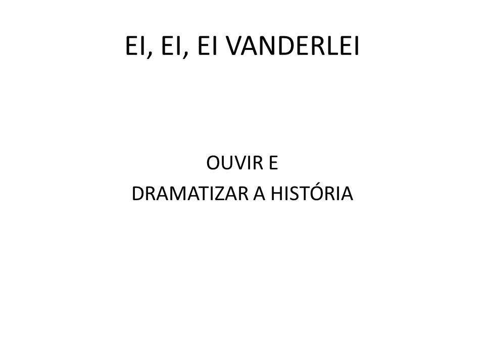 OUVIR E DRAMATIZAR A HISTÓRIA