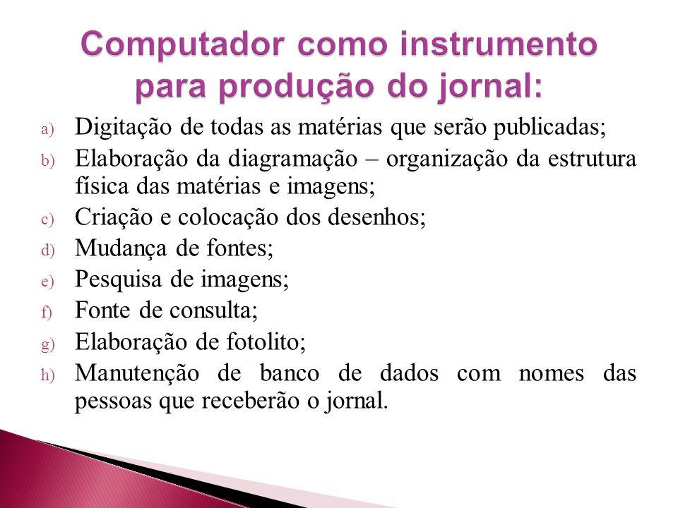 Computador como instrumento para produção do jornal: