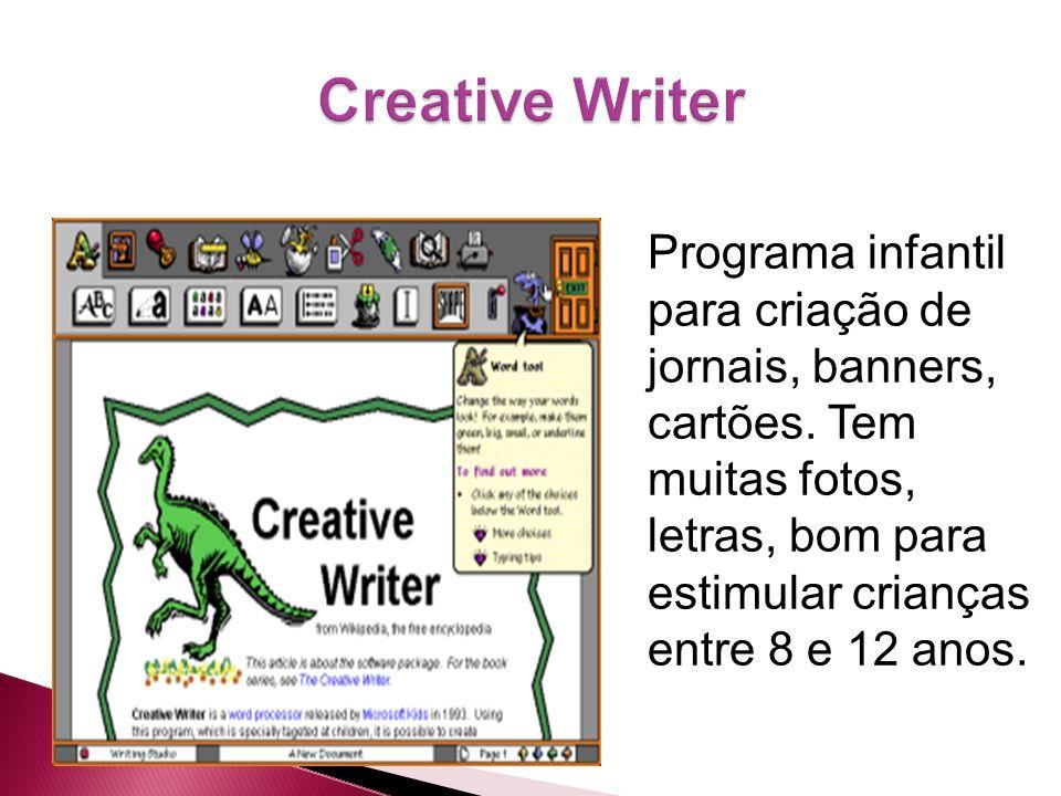 Creative Writer Programa infantil para criação de jornais, banners, cartões.