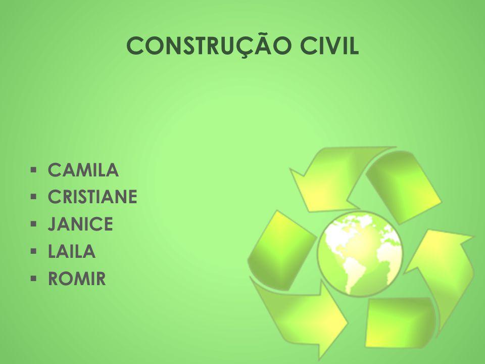 CONSTRUÇÃO CIVIL CAMILA CRISTIANE JANICE LAILA ROMIR