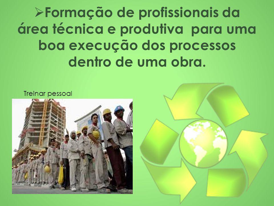 Formação de profissionais da área técnica e produtiva para uma boa execução dos processos dentro de uma obra.