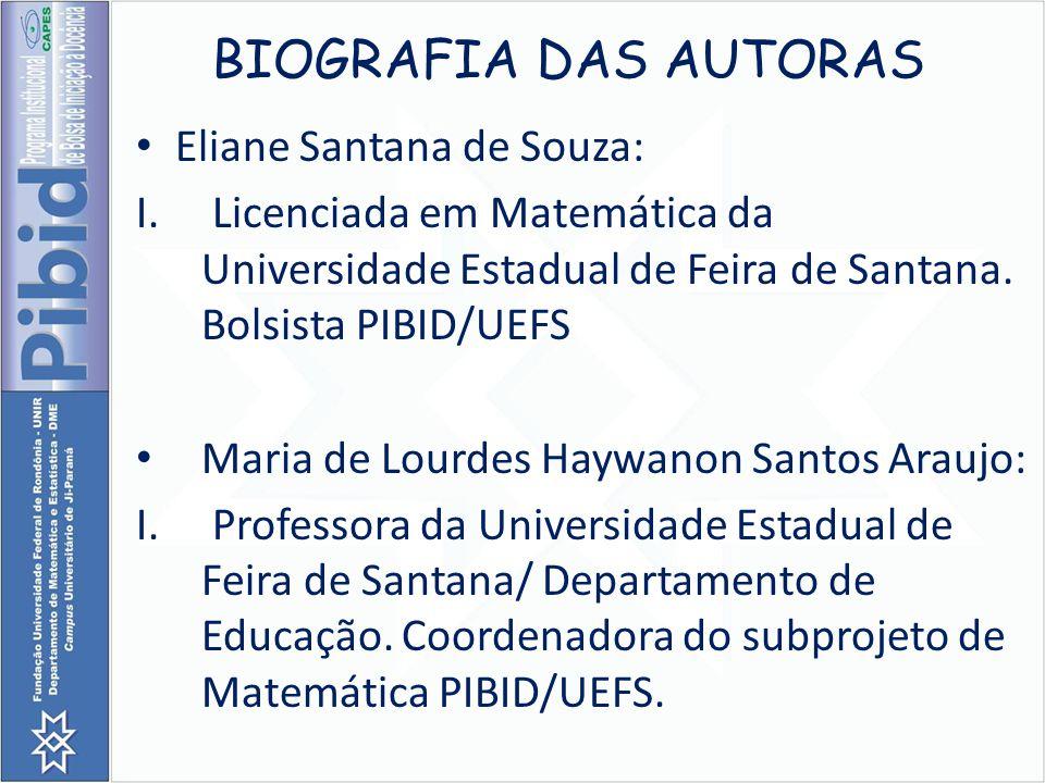 BIOGRAFIA DAS AUTORAS Eliane Santana de Souza: