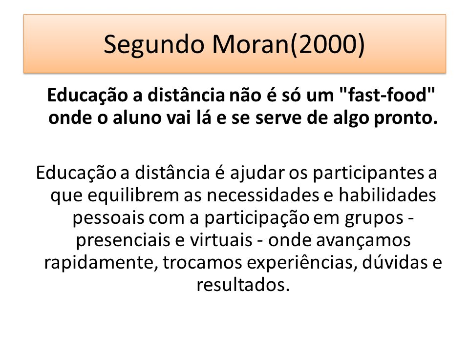 Segundo Moran(2000)