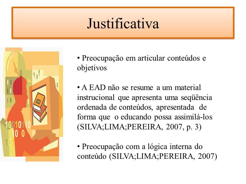 Justificativa Preocupação em articular conteúdos e objetivos