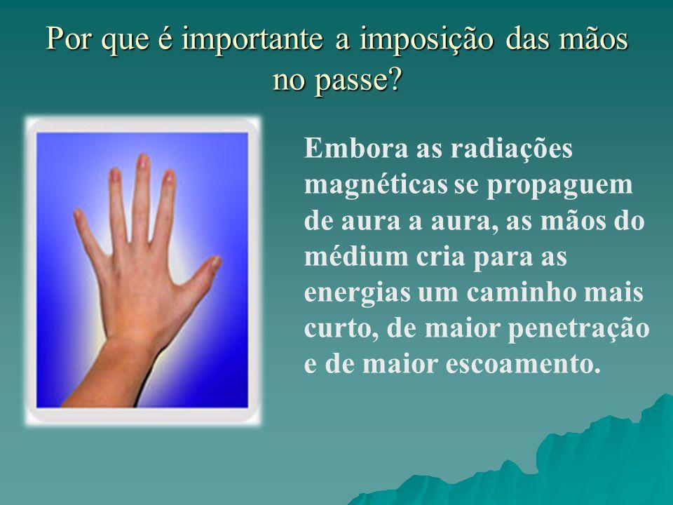 Por que é importante a imposição das mãos no passe
