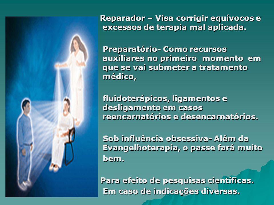 Reparador – Visa corrigir equívocos e excessos de terapia mal aplicada.