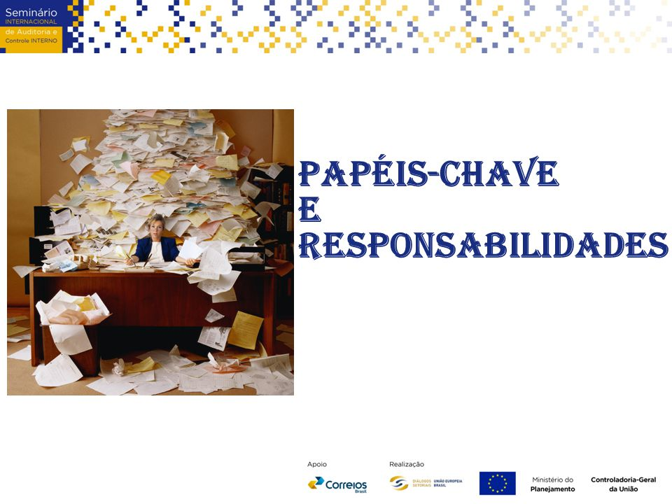 Papéis-CHAVE E responsabilidadeS