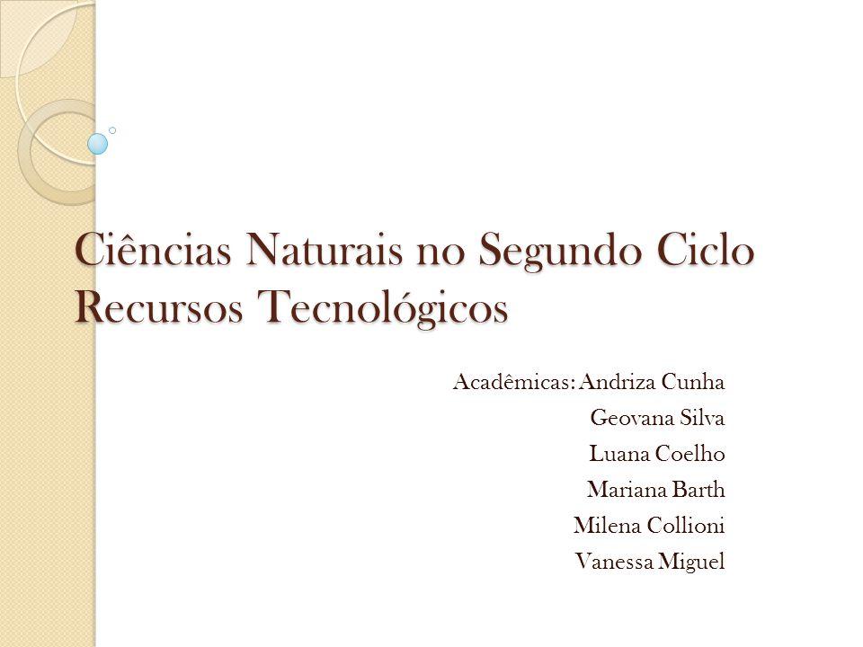 Ciências Naturais no Segundo Ciclo Recursos Tecnológicos