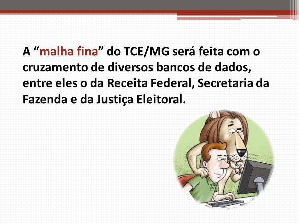 A malha fina do TCE/MG será feita com o cruzamento de diversos bancos de dados, entre eles o da Receita Federal, Secretaria da Fazenda e da Justiça Eleitoral.
