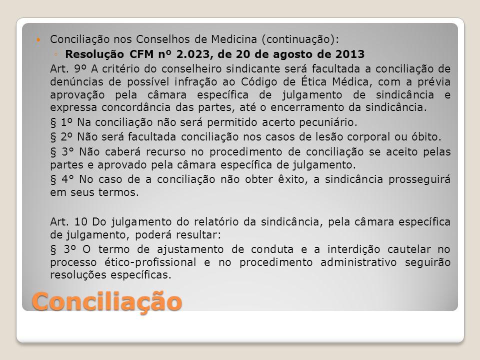 Conciliação Conciliação nos Conselhos de Medicina (continuação):