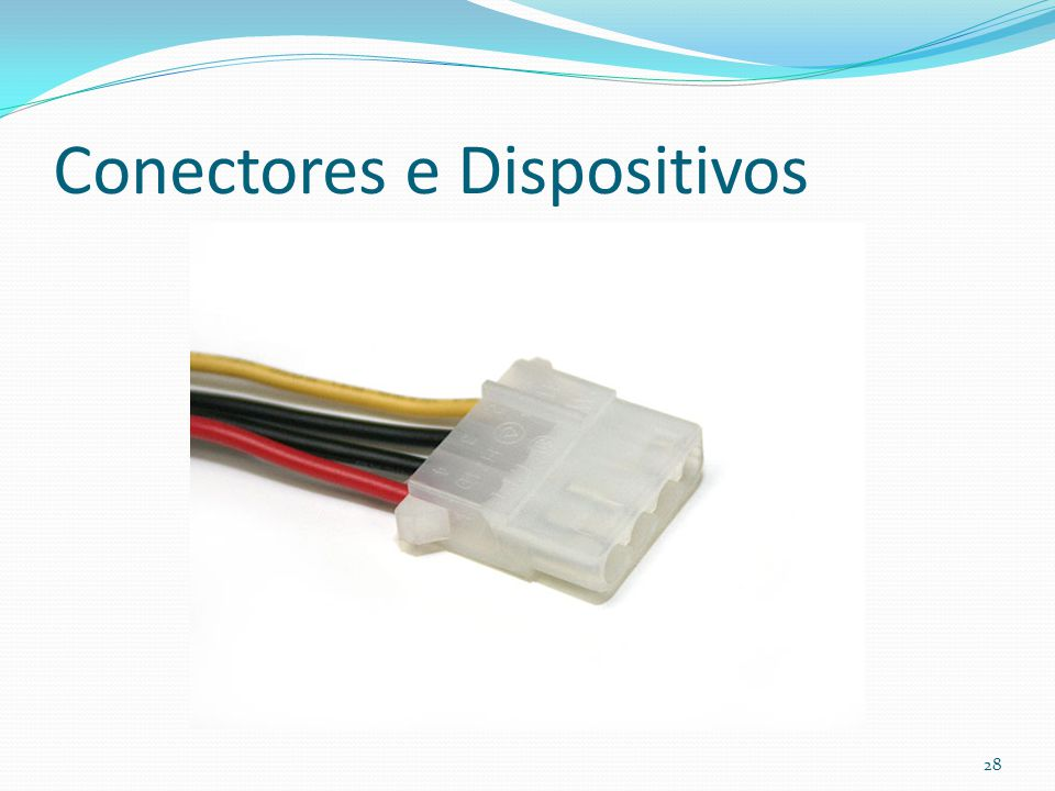 Conectores e Dispositivos