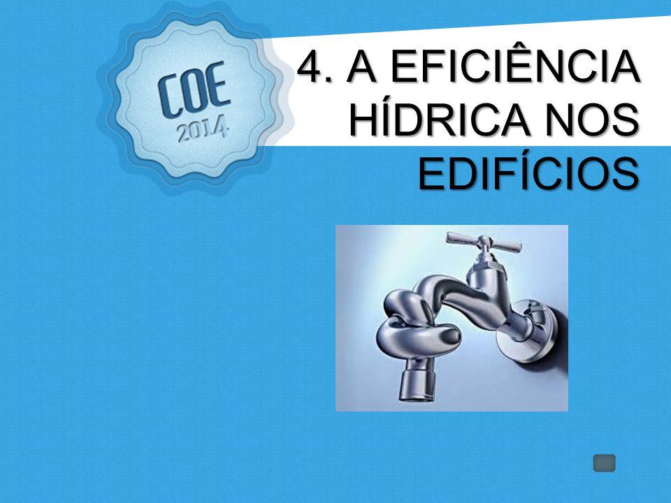4. A EFICIÊNCIA HÍDRICA NOS EDIFÍCIOS