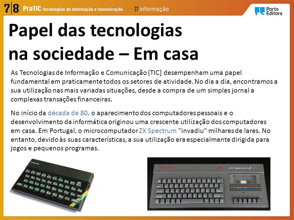 Papel das tecnologias na sociedade – Em casa