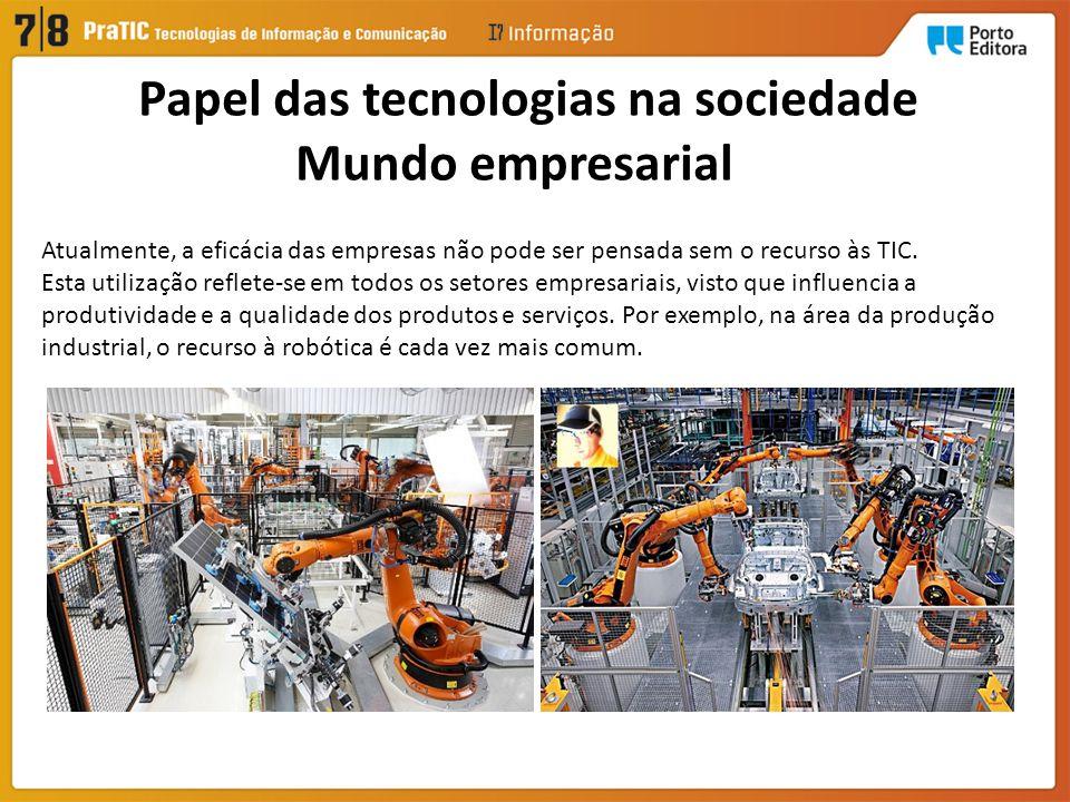 Papel das tecnologias na sociedade Mundo empresarial