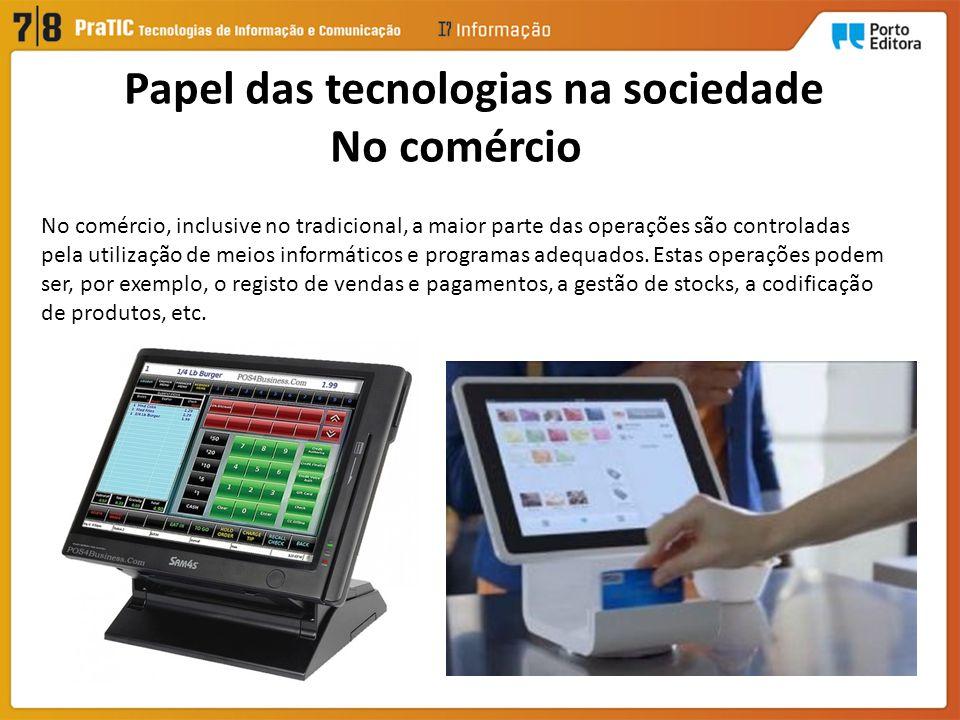 Papel das tecnologias na sociedade No comércio