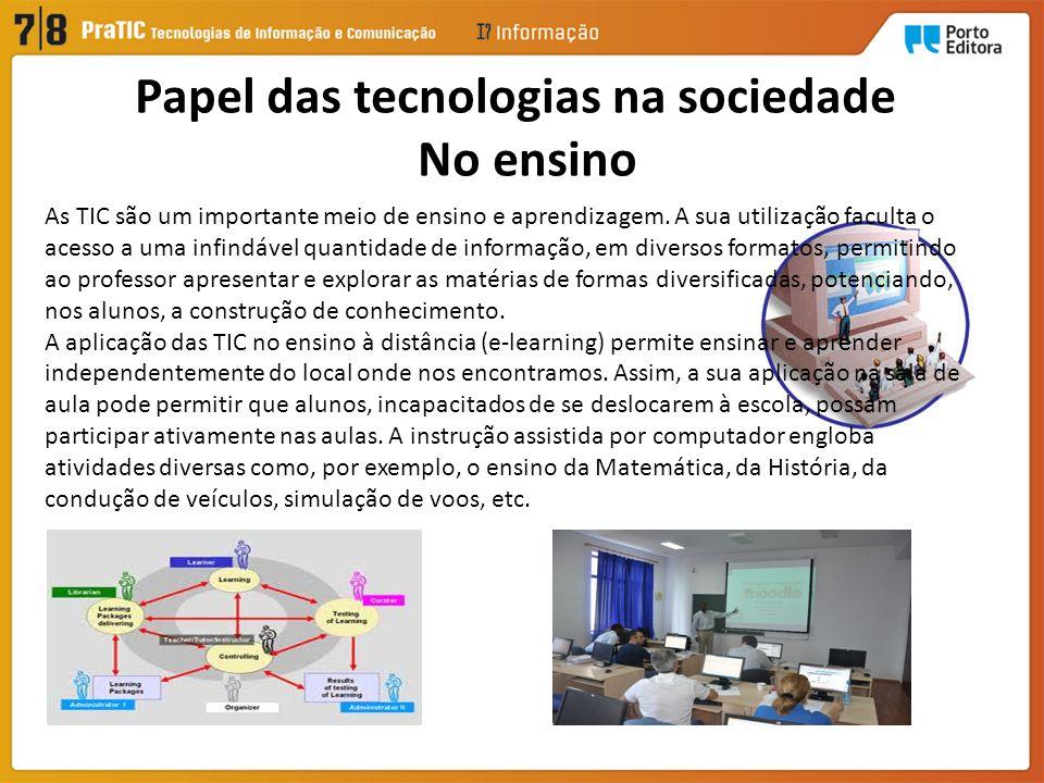 Papel das tecnologias na sociedade No ensino