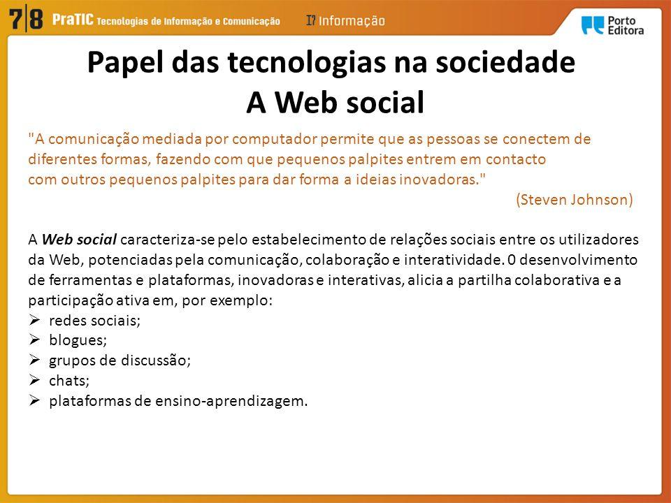 Papel das tecnologias na sociedade A Web social