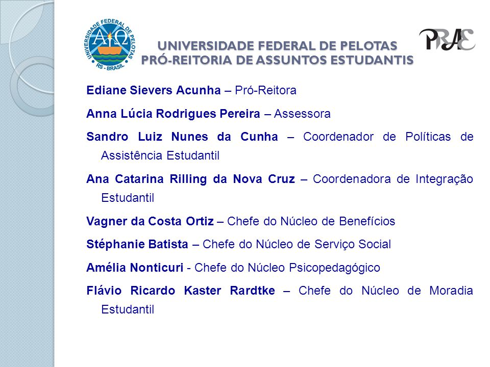 UNIVERSIDADE FEDERAL DE PELOTAS PRÓ-REITORIA DE ASSUNTOS ESTUDANTIS