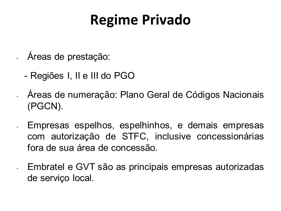 Regime Privado Áreas de prestação: - Regiões I, II e III do PGO