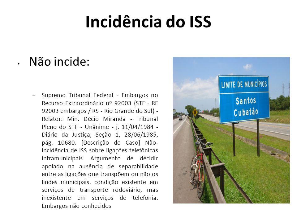 Incidência do ISS Não incide: