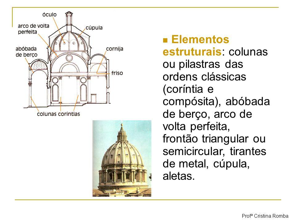 Elementos estruturais: colunas ou pilastras das ordens clássicas (coríntia e compósita), abóbada de berço, arco de volta perfeita, frontão triangular ou semicircular, tirantes de metal, cúpula, aletas.