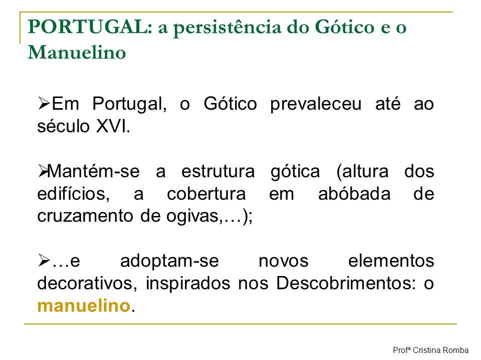 PORTUGAL: a persistência do Gótico e o Manuelino