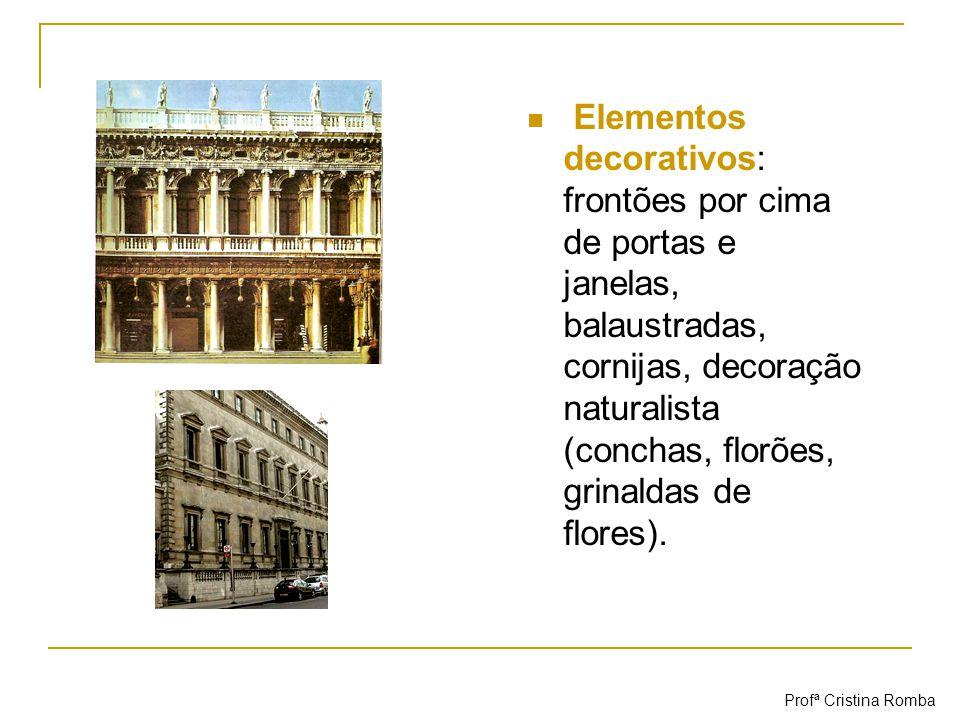 Elementos decorativos: frontões por cima de portas e janelas, balaustradas, cornijas, decoração naturalista (conchas, florões, grinaldas de flores).